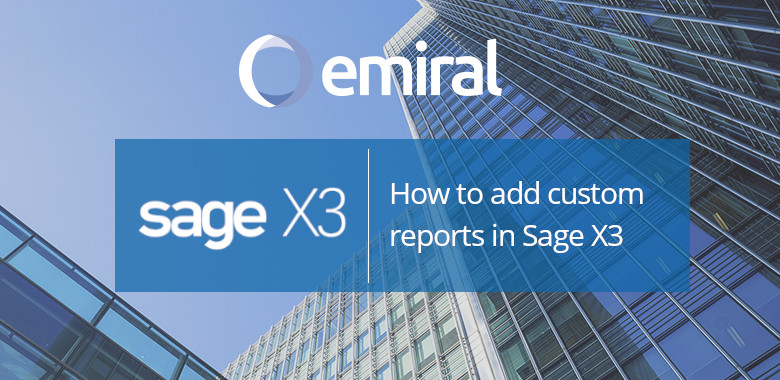 How to add custom reports in Sage X3